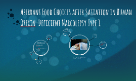 Aberrant Food Choices after Satiation in Human Orexin-Defici