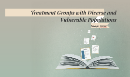 Treatment Groups with Diverse and Vulnerable Populations