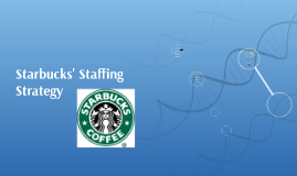 starbucks staffing strategy 13082014  managers are often compensated based on the efficiency of their staffing  starbucks also says that its variable hours can be a plus,.