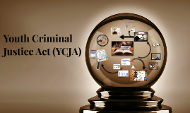 Youth Criminal Justice Act (YCJA)