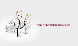 Using appropriate databases