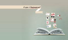 Copy of O que é linguagem?