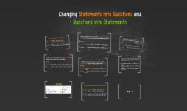 Copy of Changing Statements to Questions and Questions to Statements