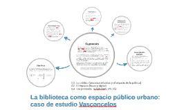 Actualizando La Biblioteca como espacio público urbano: caso de estudio V
