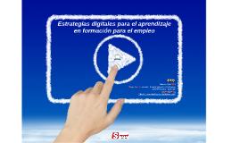 Estrategias digitales para el aprendizaje en formación para el empleo