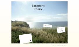 Equations Choice