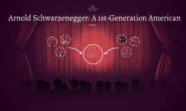 Arnold Schwarzenegger: A 1st-Generation American