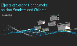 Effects of Second Hand Smoke On Non-Smokers and Children