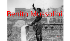 Copy of The rise of Benito Mussolini