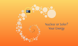 Nuclear or Solar? Your Energy