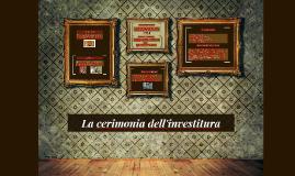 Copy of la cerimonia dell'investitura
