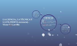 LA CIENCIA, LA TÉCNICA Y LA FILOSOFÍA (extracto) - Víctor Lí