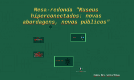 Museus hiperconectados: novas abordagens, novos públicos