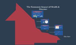The Economic Impact of Health & Diseases
