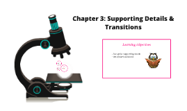 Chapter 3: Supporting Details & Transitions