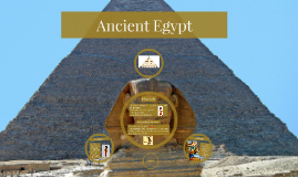 Ancient Egypt- EDIT ON THIS PREZI