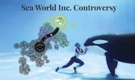 Sea World Inc. Controversy