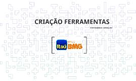 Copy of CRIAÇÃO FERRAMENTAS