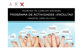 PRESENTACIÓN PROGRAMA +FACULTAD ISEMESTRE 2016-17