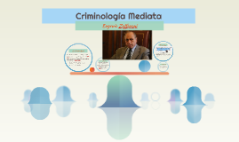 Copy of Criminologia Mediata
