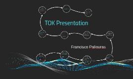 TOK presentation -Francisco