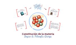 Copy of CONSTITUCIÓN DE LA MATERIA SEGUN LA FILOSOFÍA GRIEGA