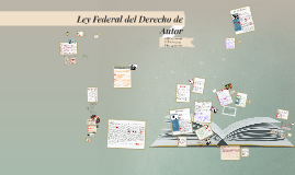 Copy of Ley Federal del Derecho de Autor