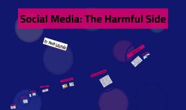 Copy of Social Media: The Harmful Side