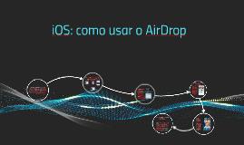 iOS: como usar o AirDrop
