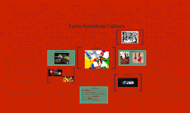 Copy of Latin American Culture