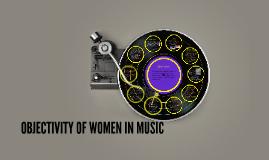 OBJECTIVITY OF WOMEN IN MUSIC