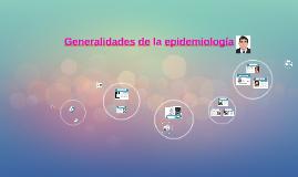 GENERALDADES DE LA EPIDEMIOLOGIA..