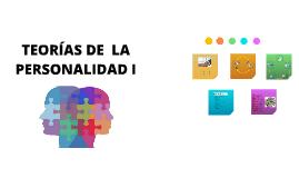 Copy of TEORÍAS DE LA PERSONALIDAD I