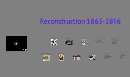Reconstruction Part 3