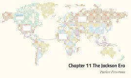 Chapter 11 The Jackson Era