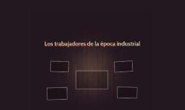Los trabajadores de la época industrial