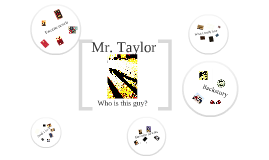 Copy of Who is Mr. Taylor