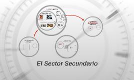 Copy of El Sector Secundario