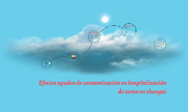 Copy of Efectos agudos de contaminación en hospitalización de asma e