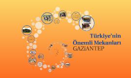 Türkiye'nin Önemli Mekanları