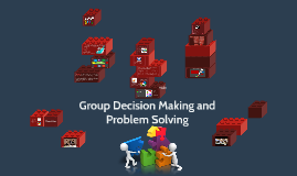 Group Decision Making and Problem Solving