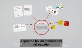 Copy of Aspectos léxico-semánticos del español