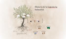Historia de la Ingenierìa industrial.