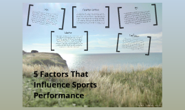 5 Factors That Influence Performance
