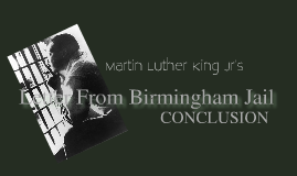 Copy of Letter to Birmingham : MLK Conclusion