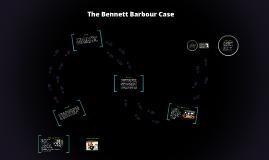 The Bennett Barbour Case