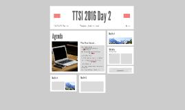 TTSI 2016 Day 2