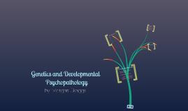 Genetics and Developmental Psychopathology