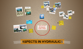 Copy of ASPECTS IN HYDRAULICS