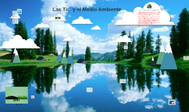 Copy of Las Tic  y el Medio Ambiente